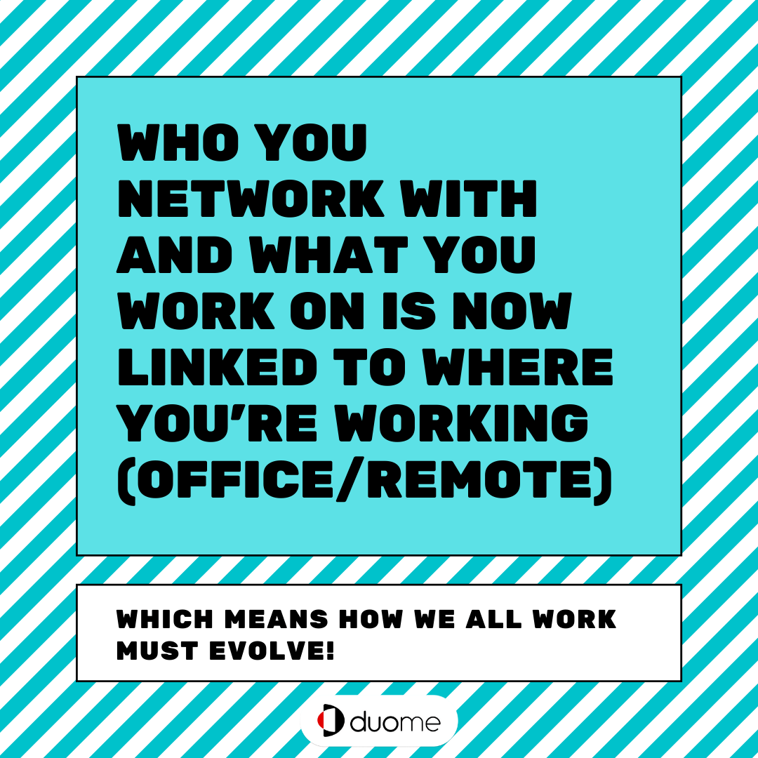 WHO you network with and WHAT you work on is now linked to WHERE you're working